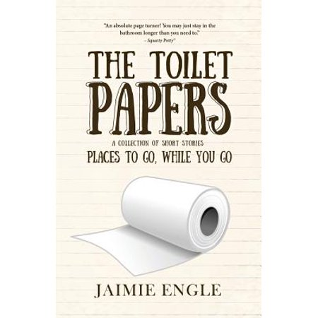The Toilet Papers : Places to Go, While You Go