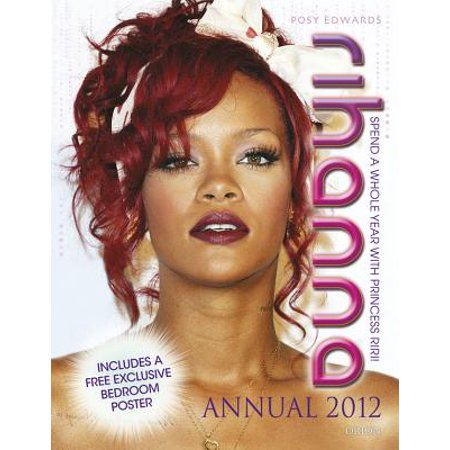 - Rihanna Annual: Spend a Whole Year with Princess Riri! [With Poster]