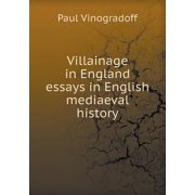 Villainage in England Essays in English Mediaeval History
