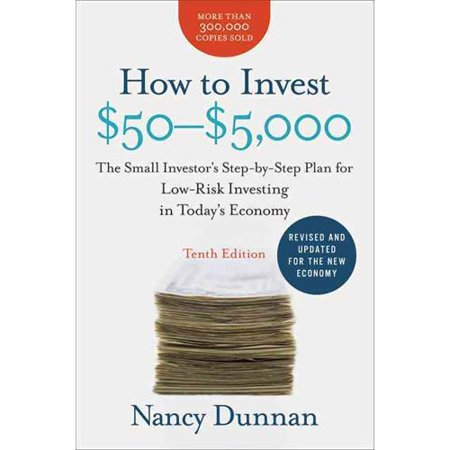 How To Invest  50  5 000  The Small Investors Step By Step Plan For Low Risk Investing In Todays Economy