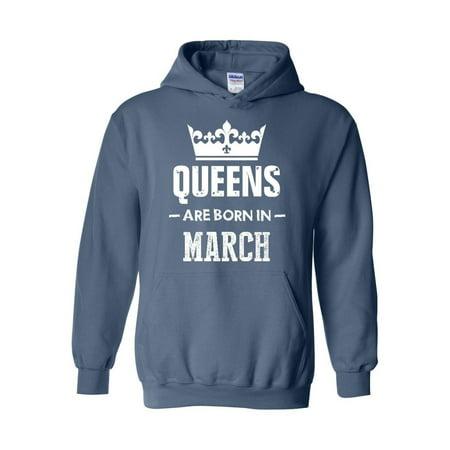 Birthday Gift Queens Are Born in March Unisex Hoodie Hooded Sweatshirt