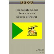 Hezbollah: Social Services as a Source of Power Paperback