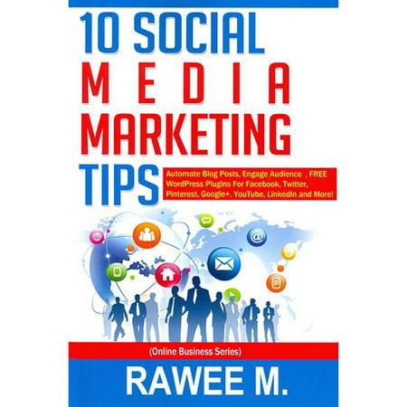 10 Social Media Marketing Tips  Automate Blog Posts  Engage Audience  Free Wordpress Plugins For Facebook  Twitter  Pinterest  Google   Youtube  Linke