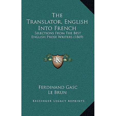 The Translator, English Into French : Selections from the Best English Prose Writers
