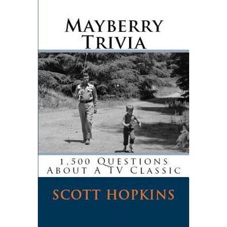Mayberry Trivia : 1,500 Questions about a TV Classic - Halloween Tv Show Trivia