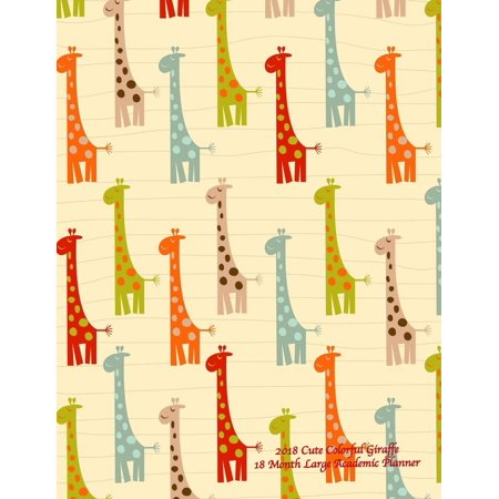 2018 Cute Colorful Giraffe 18 Month Large Academic Planner: July 2017 to December 2018 8.5x11 Organizer with Motivational Quotes (Paperback)(Large Print)