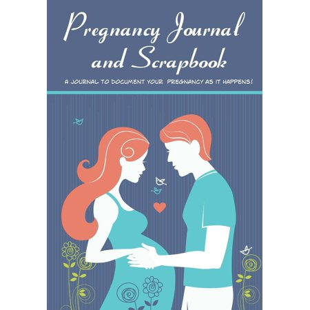 Pregnancy Journal and Scrapbook: Expectant Moms Document Your Pregnancy. Create Keepsake Diary Memory Book (Blank (Keepsake Memory Book)