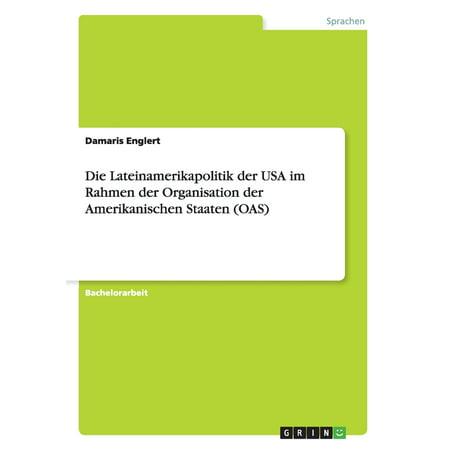 Die Lateinamerikapolitik Der USA Im Rahmen Der Organisation Der Amerikanischen Staaten (Oas) (Vintage-optische Rahmen)
