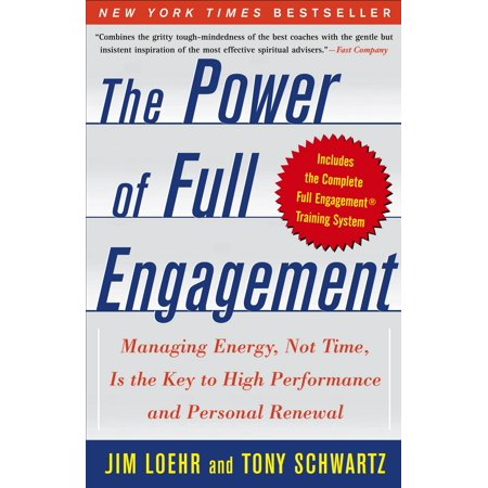 The Power of Full Engagement : Managing Energy, Not Time, Is the Key to High Performance and Personal (The Power Of The Powerless Full Text)