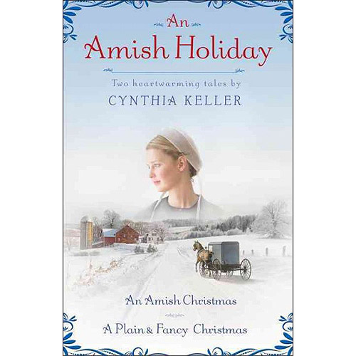 An Amish Holiday: Two Heartwarming Tales: An Amish Christmas / A Plain & Fancy Christmas