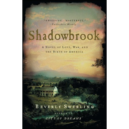 Shadowbrook : A Novel of Love, War, and the Birth of