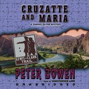 Cruzatte and Maria - Audiobook