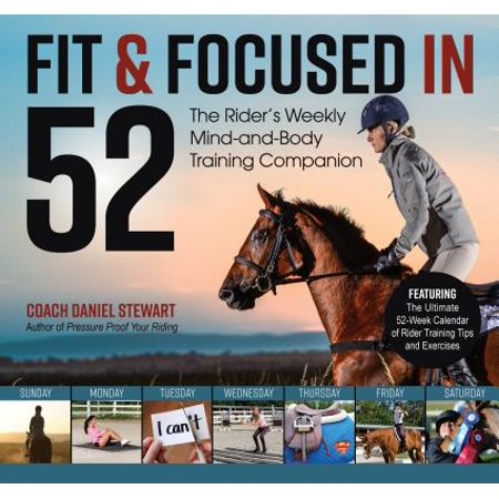 Fit & Focused in 52 : The Rider's Weekly Mind-And-Body Training