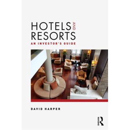 Hotels And Resorts  An Investors Guide