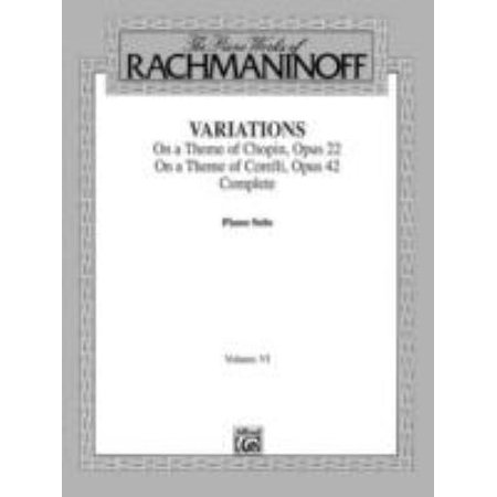 The Piano Works of Rachmaninoff: Variations On a Theme of  Chopin, Opus 22 ;  and On a Theme of Corelli, Opus 42 (Cesar Franck Symphonic Variations For Piano And Orchestra)