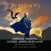 True Heroes - Audiobook