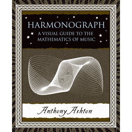 Harmonograph : A Visual Guide to the Mathematics of (Math Cd)