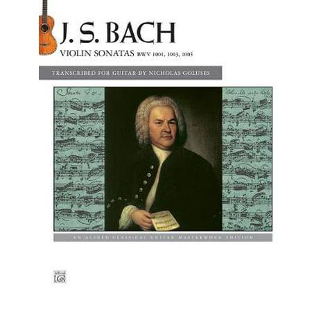 Bach Sonata Violin - Bach -- Violin Sonatas Bwv 1001, 1003, 1005 : An Alfred Classical Guitar Masterworks Edition