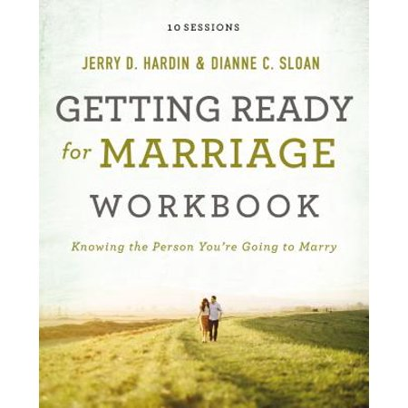 Getting Ready for Marriage Workbook : Knowing the Person You're Going to