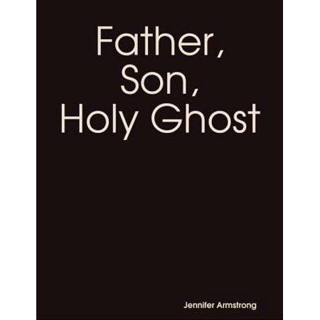 Father, Son, Holy Ghost - eBook
