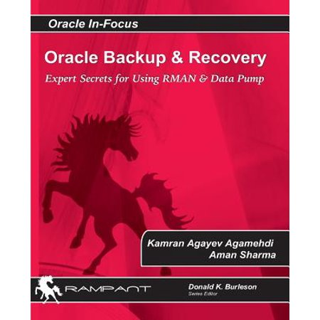 Oracle Backup and Recovery : Expert Secrets for Using RMAN and Data