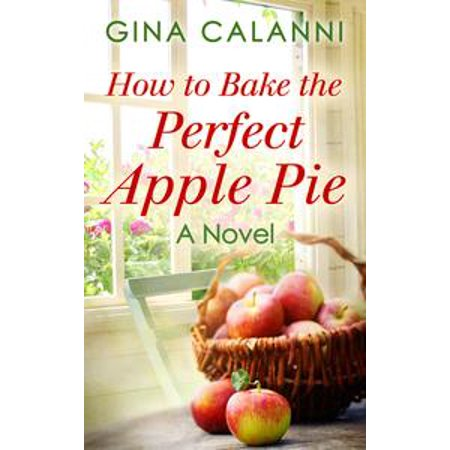How To Bake The Perfect Apple Pie - eBook