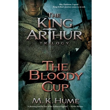 The King Arthur Trilogy Book Three: The Bloody Cup Meaning Three Kings