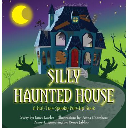 Silly Haunted House : A Not-Too-Spooky Pop-Up Book (Haunted Poems Halloween)