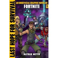 Last Hope for Survival : Unofficial Graphic Novel #1 for Fortniters