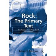 Rock, the Primary Text : Developing a Musicology of Rock