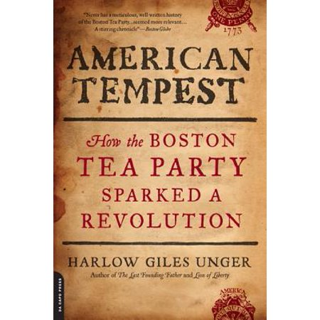American Tempest : How the Boston Tea Party Sparked a