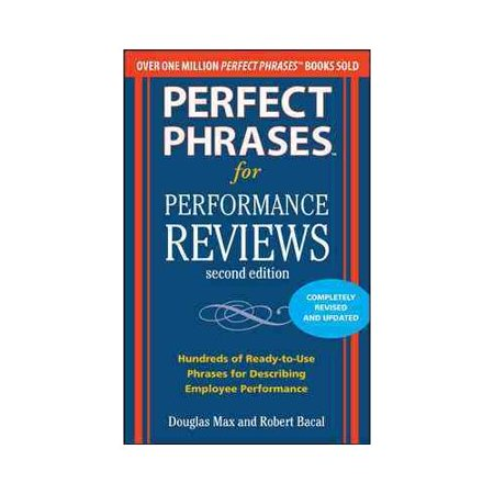 Perfect Phrases For Performance Reviews  Hundreds Of Ready To Use Phrases For Desecribing Employee Performance