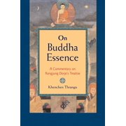 On Buddha Essence : A Commentary on Ranjung Dorje's Treatise