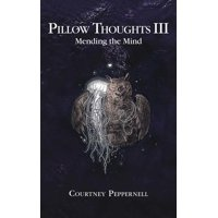 Pillow Thoughts III : Mending the Mind (Paperback)