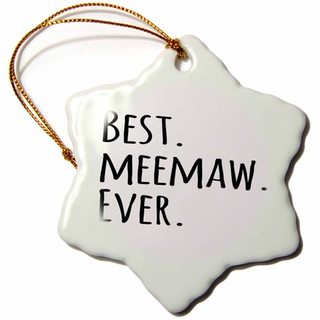 3dRose Best Meemaw Ever - Gifts for Grandmothers - Grandma nicknames memaw - black text - family gifts, Snowflake Ornament, Porcelain,