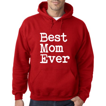 1079 - Hoodie Best Mom Ever Family Humor Sweatshirt