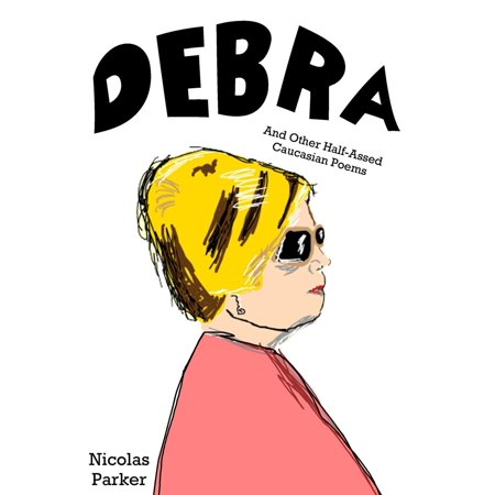 Debra: And Other Half-Assed Caucasian Poems - eBook