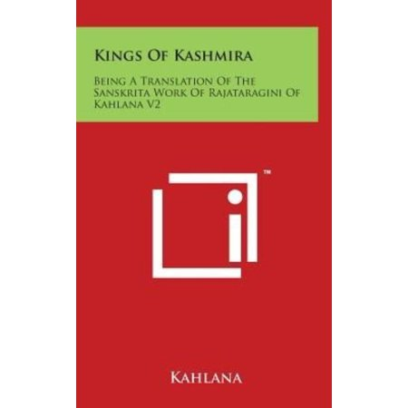 Kings Of Kashmira  Being A Translation Of The Sanskrita Work Of Rajataragini Of Kahlana V2