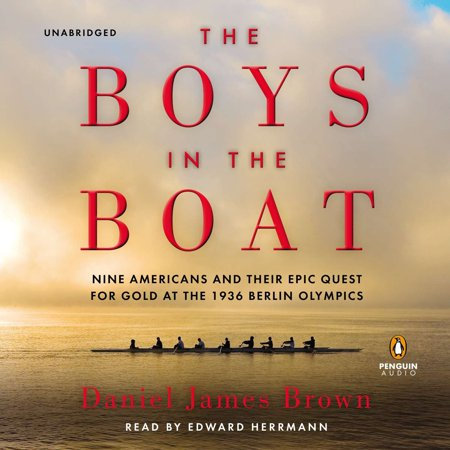 The Boys in the Boat : Nine Americans and Their Epic Quest for Gold at the 1936 Berlin