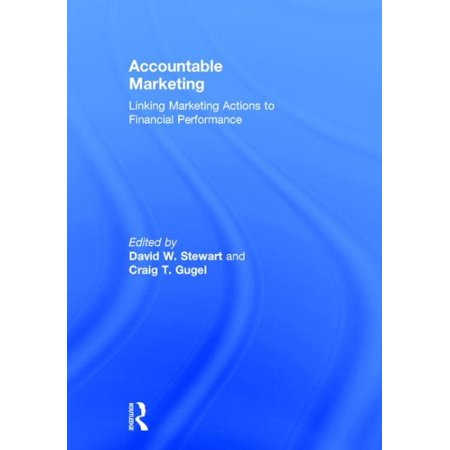 Accountable Marketing   Linking Marketing Actions To Financial Performance