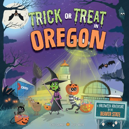 Eugene Oregon Halloween (Trick or Treat: Trick or Treat in Oregon : A Halloween Adventure in the Beaver State)