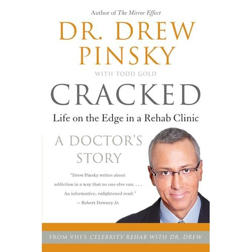 Cracked: Life on the Edge in a Rehab Clinic A Doctor's Story