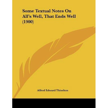 Some Textual Notes on All's Well, That Ends Well (1900) - image 1 of 1