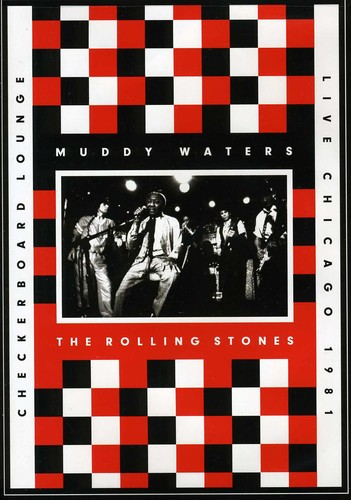 Muddy Waters and the Rolling Stones: Live at the Checkerboard Lounge by