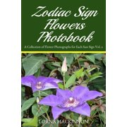 Zodiac Sign Flowers Photobook: A Collection Of Flower Photographs For Each Sun Sign Vol. 2 - eBook