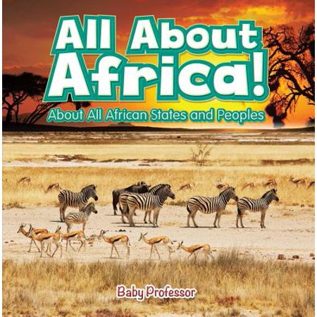All About Africa! About All African States and Peoples - (All About South Africa For Kids)