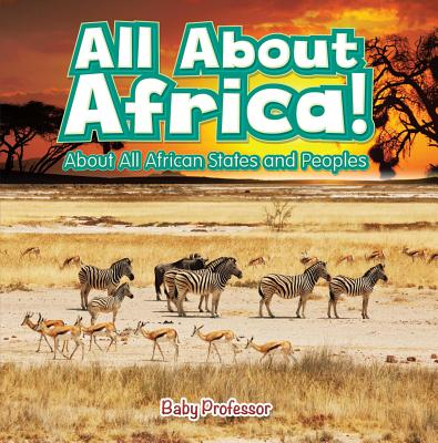 All About Africa! About All African States and Peoples - eBook