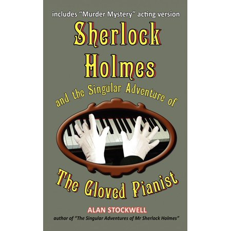 Sherlock Holmes and the Singular Adventure of the Gloved (Best Pianist In History)