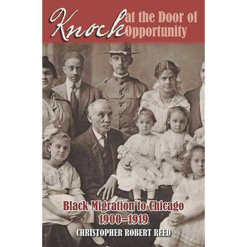 Knock at the Door of Opportunity: Black Migration to Chicago, 1900-1919