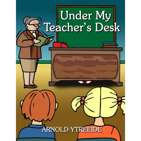 Under My Teacher's Desk - - Decorate My Desk